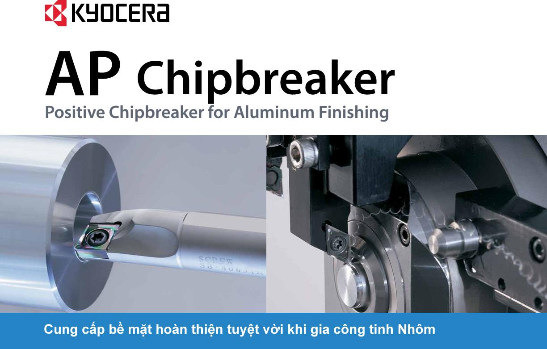 Sản phẩm Chipbeaker AP từ Kyocera chuyên gia công tiện tinh vật liệu Nhôm 5